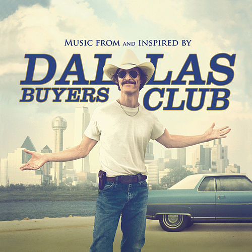 Dallas Buyers Club (Music From And Inspired By The Motion Picture) by Various Artists