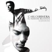 El Hubiera No Existe (Sesión en Vivo) von Carlos Rivera