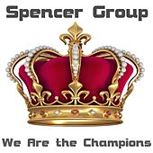 We Are the Champions von Spencer Group