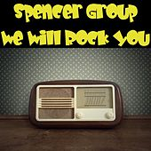 We Will Rock You von Spencer Group