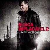 Busca Implacável 2 (Trilha Sonora Original) de Various Artists