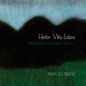 Villa-Lobos vol. 2 de Marcelo Bratke