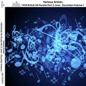 1958 British Hit Parade, Pt. 2: June - December, Vol. 1 von Various Artists