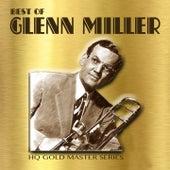 Best of Glenn Miller (HQ Gold Master Series: Remastered Version) von Glenn Miller