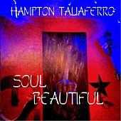 Soul Beautiful by Hampton Taliaferro