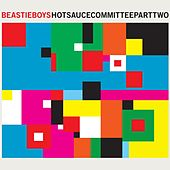 Hot Sauce Committee (Pt. 2) by Beastie Boys