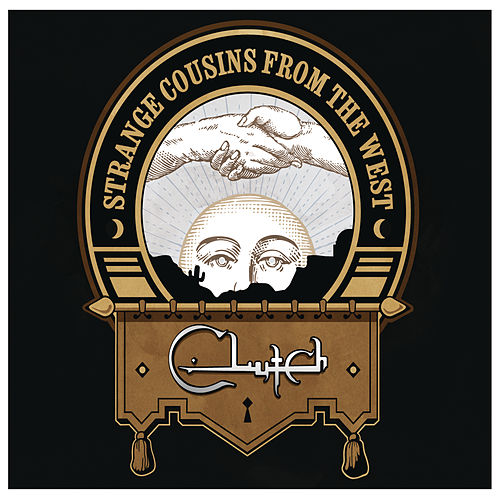 Strange Cousins From the West by Clutch