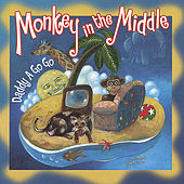 Monkey In The Middle by Daddy A Go Go