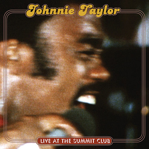 Live At The Summit Club by Johnnie Taylor
