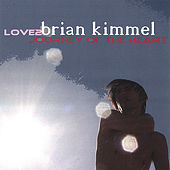 LOVE2 Journery of the Heart by Brian Kimmel
