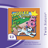 Toddler Sing & Dance by Various Artists