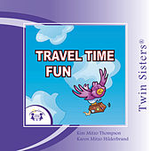 Travel Time Fun by Twin Sisters Productions