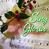Sing Gloria by Twin Sisters Productions