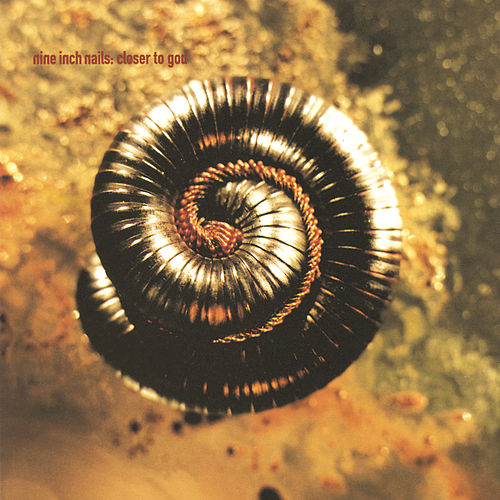 Closer To God by Nine Inch Nails