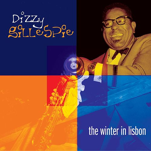 The Winter In Lisbon by Dizzy Gillespie