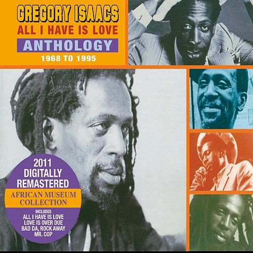 All I Have is Love Anthology 1968-1995 by Gregory Isaacs