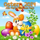 Ostern 2014 - Alle Party Hits zum Fest de Various Artists