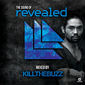 The Sound of Revealed - Mixed By Kill the Buzz von Various Artists