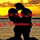 For My Love, On Valentines Day de Various Artists