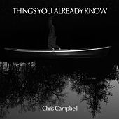 Things You Already Know by Chris Campbell