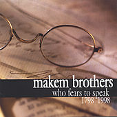 Who Fears To Speak (1798-1998) by Tommy Makem
