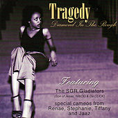 Diamond In The Rough by Tragedy