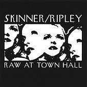 Ripley/Skinner: Raw At Town Hall by Emily R. Skinner