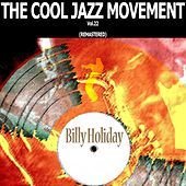 The Cool Jazz Movement, Vol. 22 (Remastered) by Billie Holiday