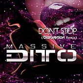 Dont Stop (Disfunktion Remix) von Massive Ditto