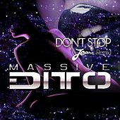 Dont Stop (Jeanxk Remix) von Massive Ditto