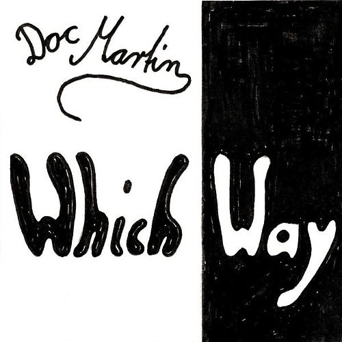 Which Way by Doc Martin