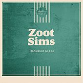 Dedicated to Lee by Zoot Sims