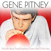 I Must Be Seeing Things / Something's Gotten Hold Of My Heart by Gene Pitney