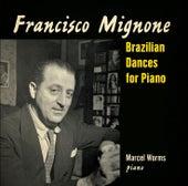 Mignone: Brazilian Dances for Piano von Marcel Worms