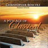 A New Age of Classical Piano by Christopher Boscole