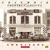 Columbia Country Classics Volume 3:  Americana by Various Artists