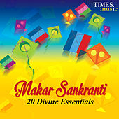 Makar Sankranti - 20 Divine Essentials by Various Artists