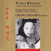 RITZEN: Chinese Folksongs Transcriptions for Soprano & Strings (World Premiere Recording) by Flanders String Orchestra and Stella Chang