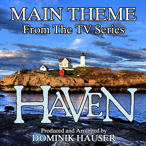 Main Theme (From 'Haven') by Dominik Hauser