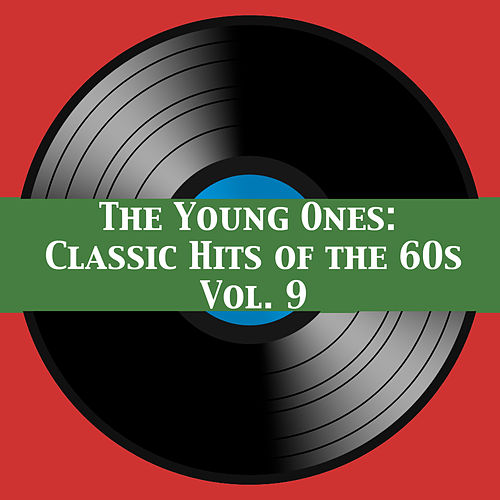 The Young Ones: Classic Hits of the 60s, Vol. 9 de Various Artists