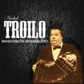 Bandoneón Arrabalero by Anibal Troilo