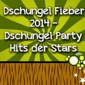 Dschungel Fieber 2014 - Dschungel Party Hits der Stars de Various Artists