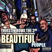 Beautiful People (feat. tha Liknuts, the AlKAholiks & the Beat Nuts) by Thirstin Howl The 3rd