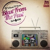 Blast From The Past EP de The Vibe Tribe