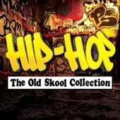 Hip-Hop - The Old Skool Collection de Various Artists