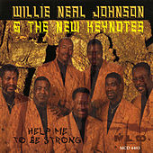 Help Me to Be Strong de Willie Neal Johnson