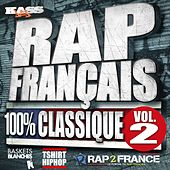 Rap français 100% classique, Vol. 2 by Various Artists