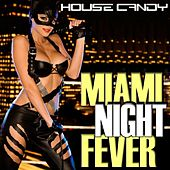 House Candy: Miami Night Fever by Various Artists