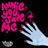 Annie You Save Me van Graffiti6