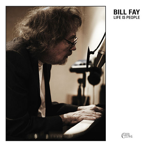 Life Is People by Bill Fay
